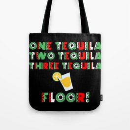 One Tequila, Two Tequila, Three Tequila Floor product Tote Bag