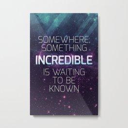 Incredible - Carl Sagan Quote Metal Print