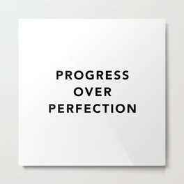Progress over perfection Metal Print