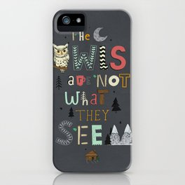 Not What They Seem iPhone Case