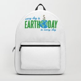 Every day is Earth Day T-Shirt Gift for Earth Day Shirt Backpack