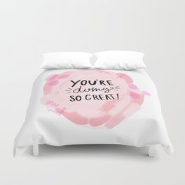 You are doing so great! Pink abstract / hand lettering Duvet Cover