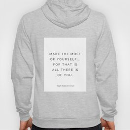 Ralph Waldo Emerson, Make the most of yourself, be the best, best version Hoody