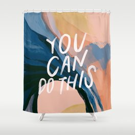 You Can Do This! Shower Curtain