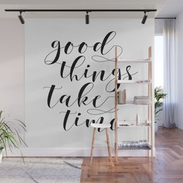 MOTIVATIONAL Poster,Good Things Take Time,Inspirational Quote,Office Decor,Home Decor,Bedroom Decor Wall Mural
