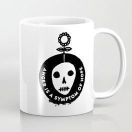 Anger is a symptom of hope Coffee Mug