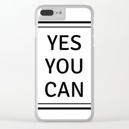 YES YOU CAN Clear iPhone Case