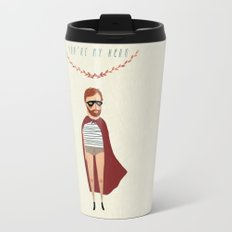 You're my hero Travel Mug