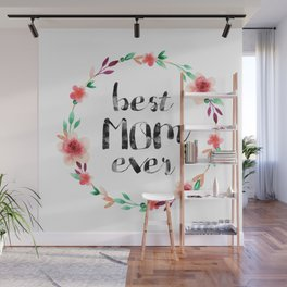 Best Mom Ever floral wreath Wall Mural