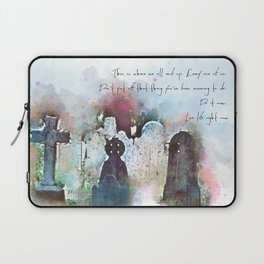 This is where we all end up. Laptop Sleeve