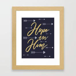 Hope in Him Framed Art Print