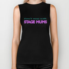 Don't Mess With Stage Mums Biker Tank