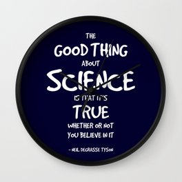 The Good Thing About Science Quote Wall Clock