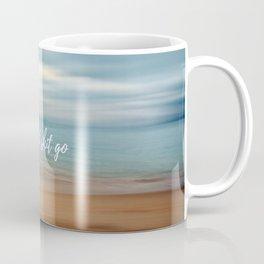 Let that shit go Coffee Mug