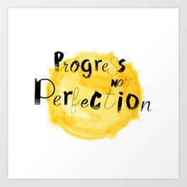 progress not perfection Art Print