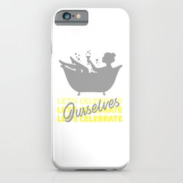 """""""Let's celebrate ourselves"""" Illuminating Grey iPhone Case"""