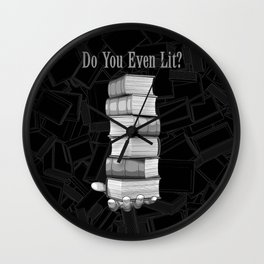 Do You Even Lit? Wall Clock