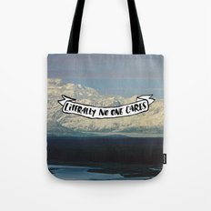 Literally No One Cares Tote Bag