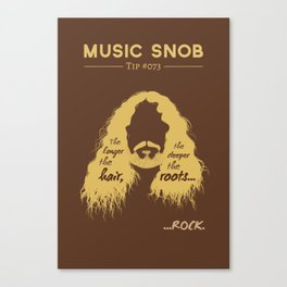 The Deeper the ROOTS — Music Snob Tip #073.5 Canvas Print
