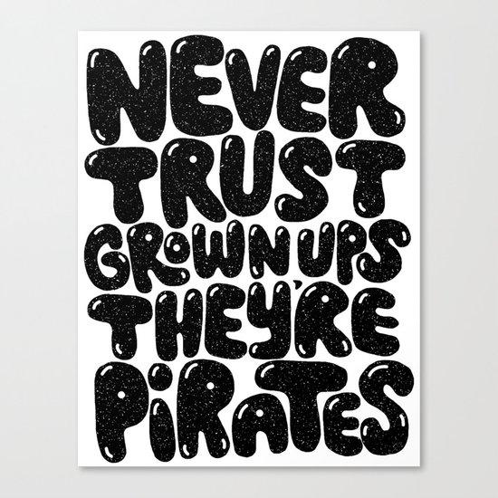 NEVER TRUST GROWN UPS Canvas Print