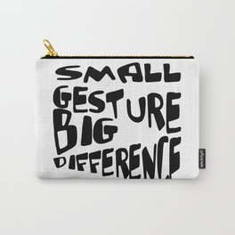 Small Gesture Big Difference Positive Quote Carry-All Pouch