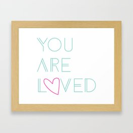 You Are Loved Framed Art Print