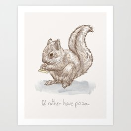 Pizza for All (Including Squirrels) Art Print