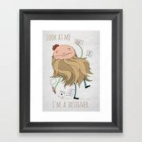 Look at me, i´m a designer. Framed Art Print