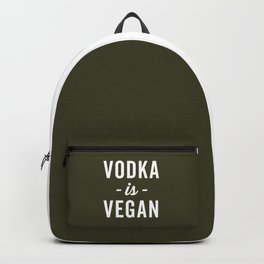 Vodka Is Vegan Funny Quote Backpack