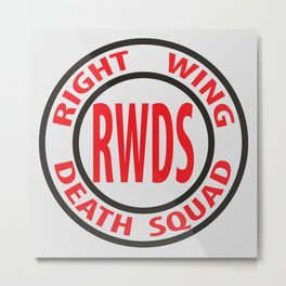 Right Wing Death Squad 8 Metal Print