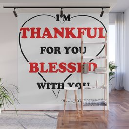 Thanksgiving Gift for men –I'm thankful for you blessed with you Wall Mural