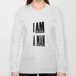 I AM A MAN (MEM '68) Long Sleeve T-shirt