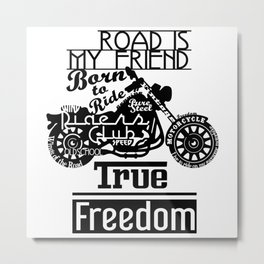 True Freedom - Road is my friend Motorbike Metal Print