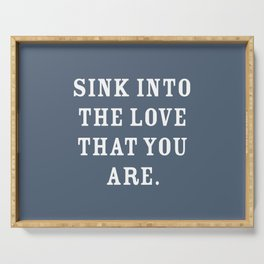 Sink into The Love That You Are, Slate Blue Serving Tray