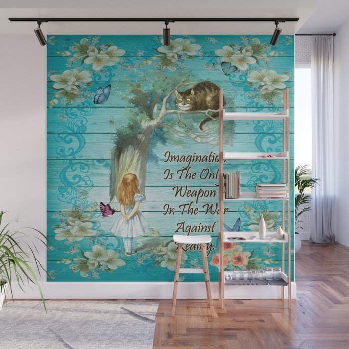 Floral Alice In Wonderland Quote Imagination Wall Mural by