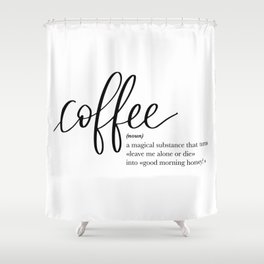Coffee Quote Definition Shower Curtain