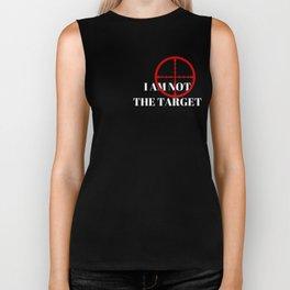 I Am Not The Target Biker Tank