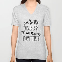 You're the Harry to my Potter Unisex V-Neck