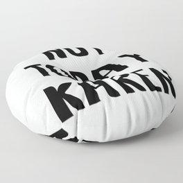 Not Today Karen Floor Pillow