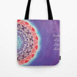 Breathe It All In, Love It All Out Tote Bag