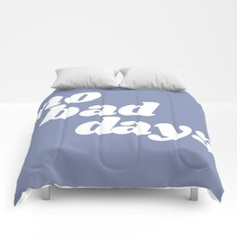 no bad days Comforters