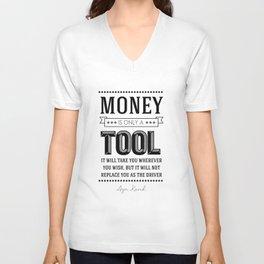 Money Is Only A Tool Atlas Shrugged Ayn Rand Unisex V-Neck