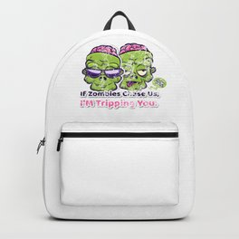 (tshirt) If Zombies Chase us Im Tripping You (heavy weathered) Backpack
