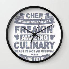 Chef Because Freakin Amazing Culinary Beast Not a Job Title Wall Clock