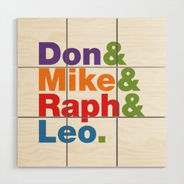 Don & Mike & Raph & Leo. Wood Wall Art