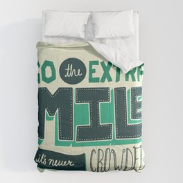 Go the extra mile, it's never crowded. Comforters