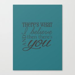 And Then There's You Canvas Print