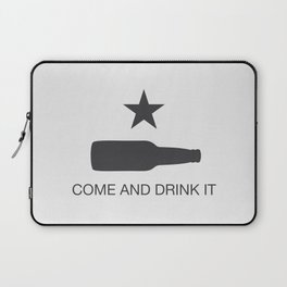 Come And Drink It Laptop Sleeve