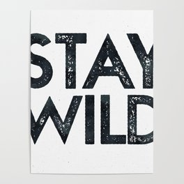 STAY WILD Vintage Black and White Poster