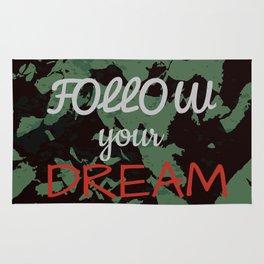 Follow your dream. Rug
